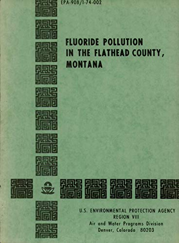 Fluoride pollution in the Flathead County Montana (English Edition)