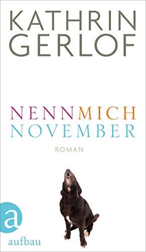 Buchseite und Rezensionen zu 'Nenn mich November: Roman' von Kathrin Gerlof