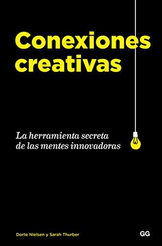 Conexiones creativas La herramienta secreta de las mentes innovadoras
