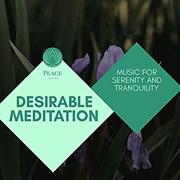 Desirable Meditation - Music For Serenity And Tranquility