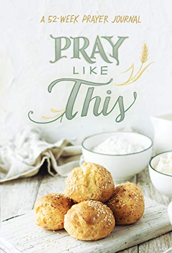 Pray Like This: A 52-Week Prayer Journal