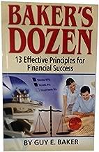Baker's Dozen : 13 Effective Principles for Financial Success