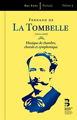 Tombelle: Kammermusik, Chormusik & Sinfonische Werke (3 CDs + Buch)