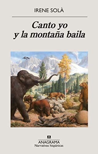 Canto yo y la montaña baila: 629 (Narrativas hispánicas)