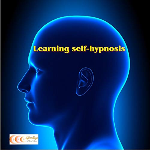 Learning Self-Hypnosis audiobook cover art