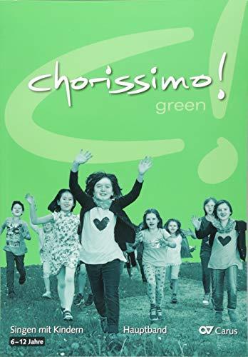 chorissimo! green: Hauptband (chorissimo / Musikpädagogische Publikationen für Stimmbildung, Kinder- und Jugendchor)