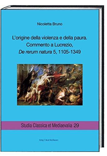 L'origine della violenza e della paura.: Commento a Lucrezio, De rerum natura 5, 1105-1349: 29