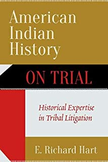 American Indian History on Trial: Historical Expertise in Tribal Litigation