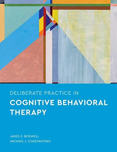 Deliberate Practice in Cognitive Behavioral Therapy (Essentials of Deliberate Practice)