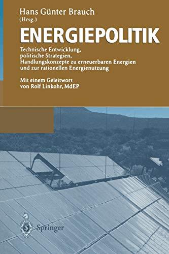 Energiepolitik: Technische Entwicklung, politische Strategien,...