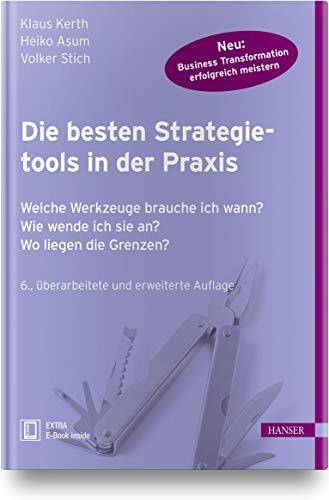 Die besten Strategietools in der Praxis: Welche Werkzeuge brauche ich wann? Wie wende ich sie an? Wo liegen die Grenzen?