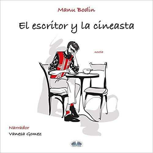 El Escritor y la Cineasta [The Writer and the Filmmaker] cover art