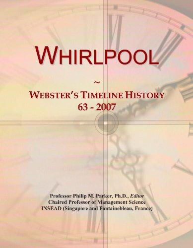Whirlpool: Webster\'s Timeline History, 63 - 2007