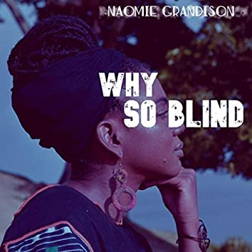Why So Blind