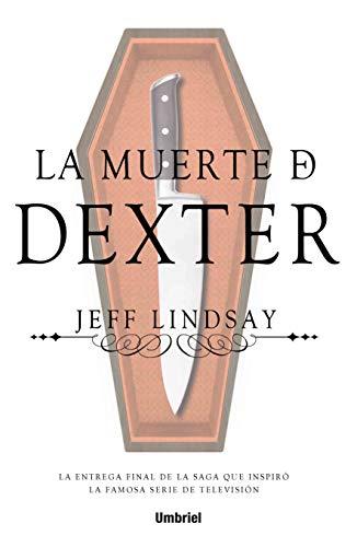 La muerte de Dexter (Umbriel thriller)