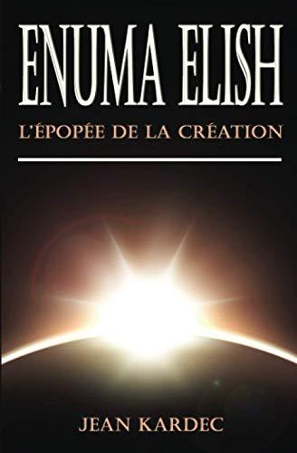 Enuma Elish : L'Épopée de la Création