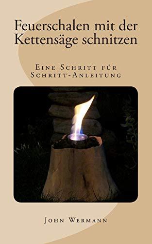 Feuerschalen mit der Kettensäge schnitzen: Eine Schritt für Schritt-Anleitung