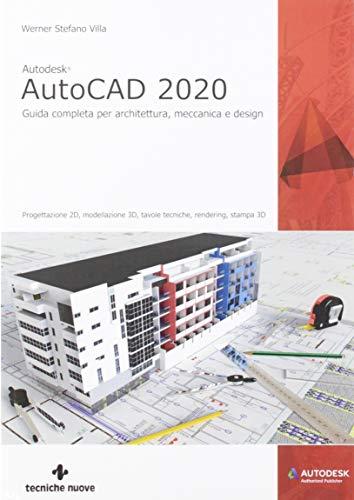 Autodesk® AutoCad 2020. Guida completa per architettura, meccanica e design