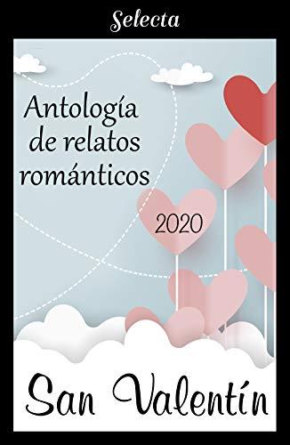 Antología de relatos románticos. San Valentín 2020
