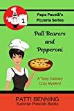 Pall Bearers and Pepperoni (Papa Pacelli's Pizzeria Series Book 1) (English Edition)