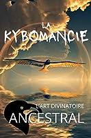 Kybomancie L'art divinatoire ancestral: Guide pratique et100 pages pour vos divinations | passionnés d'art occulte, de communications avec les esprits anciens
