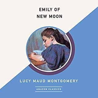 Emily of New Moon (AmazonClassics Edition) audiobook cover art