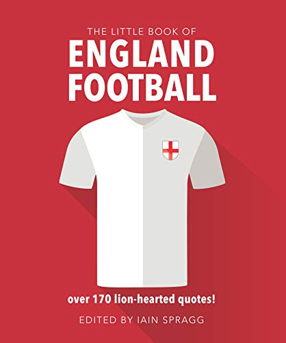 The Little Book of England: Over 170 Lion-Hearted Quotes!: More Than 170 Quotes Celebrating the Three Lions