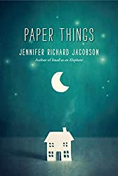Paper Things by Jennifer Richard Jacobson