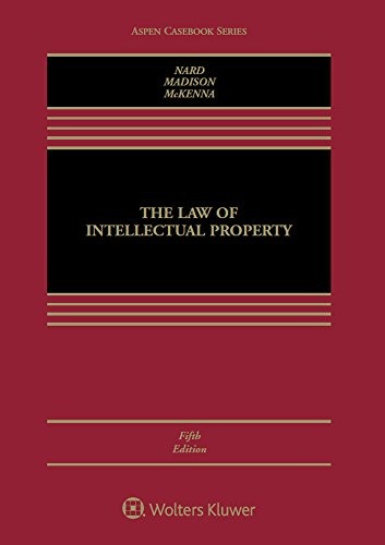 Compare Textbook Prices for The Law of Intellectual Property Aspen Casebook 5 Edition ISBN 9781454875710 by Craig Allen Nard,Michael J. Madison,Mark P. McKenna