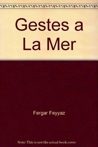 Gestes A La Mer: Poemes