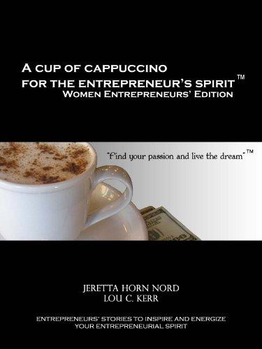 A Cup of Cappuccino for the Entrepreneurs' Spirit Women Entrepreneurs' Edition I (English Edition)