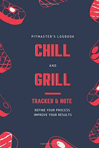 CHILL AND GRILL: Pitmaster's Logbook Tracker & Take Notes