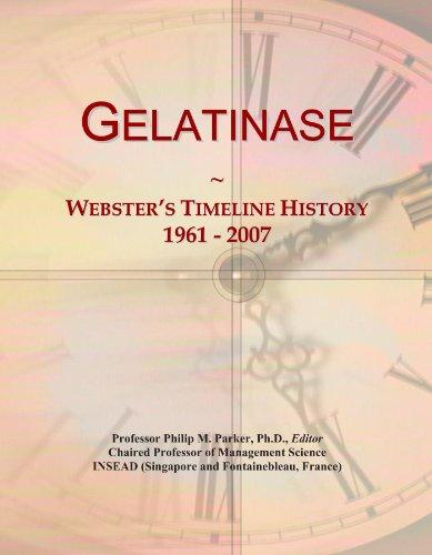 Gelatinase: Webster's Timeline History, 1961 - 2007
