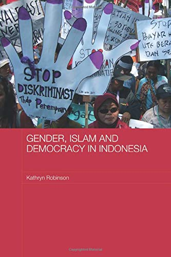 Gender, Islam and Democracy in Indonesia (Asian Studies Association of Australia, Women in Asia Series)