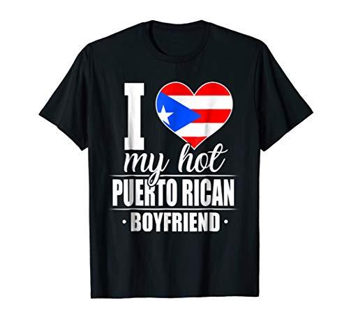 I Love My Hot Puerto Rican Boyfriend Shirt Puerto Rico