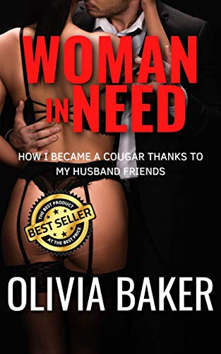 Woman In Need: How I Became A Cougar Thanks To My Husband Friends (English Edition)