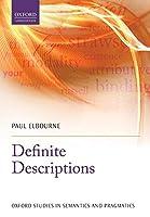 Definite Descriptions (Oxford Studies in Semantics and Pragmatics)