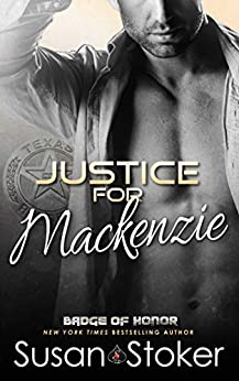 Justice for Mackenzie (Badge of Honor: Texas Heroes Book 1) by [Susan Stoker]