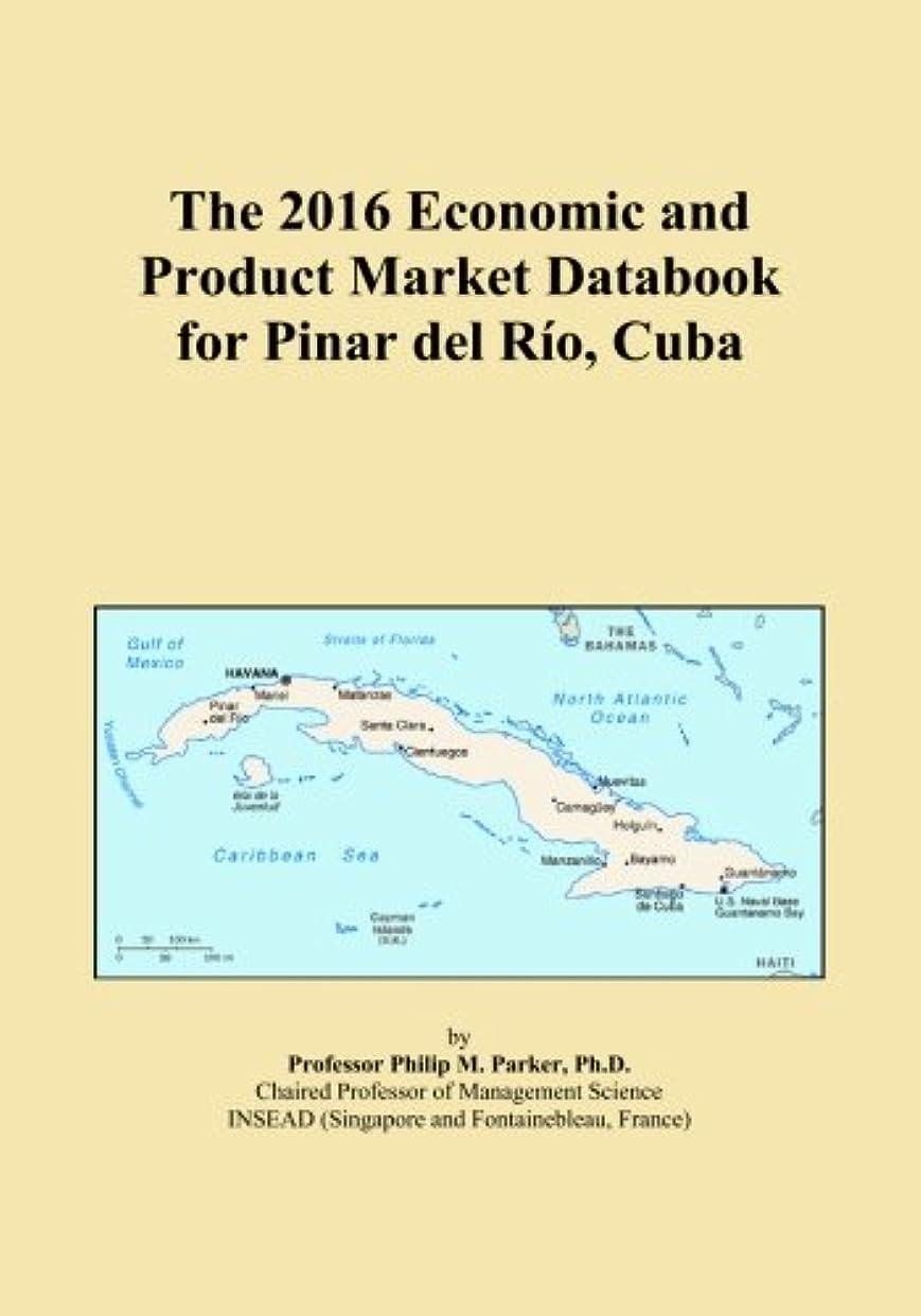 かすれた閲覧する助けてThe 2016 Economic and Product Market Databook for Pinar del R?-o, Cuba