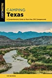 Camping Texas: A Comprehensive Guide to More than 200 Campgrounds, 2nd Edition (State Camping Series)