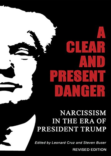 A Clear and Present Danger: Narcissism in the Era of President Trump: Revised Edition (English Edition)