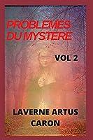 PROBLEMES DU MYSTERE: Histoires mystérieuses, amour en famille, romance, liens familiaux, relation amicale, histoire de vie, expériences de vie, coups de la vie.