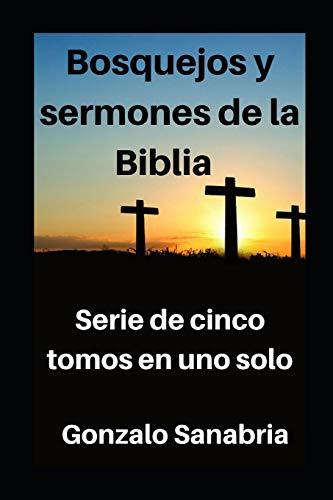 Bosquejos y sermones de la Biblia: Estudios cristianos. Serie de cinco tomos en uno