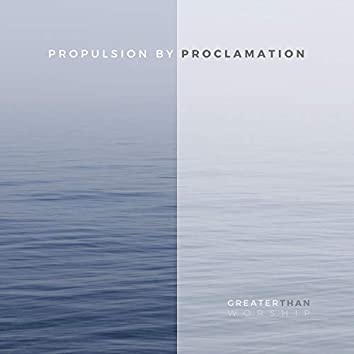 Propulsion by Proclamation