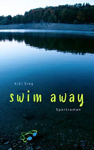 Swim Away: Sportroman (Triathlon-Trilogie 1)