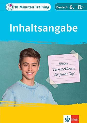 Klett Das 10-Minuten-Training Deutsch Grammatik Inhaltsangabe 6.-8. Klasse: Kleine Lernportionen für jeden Tag