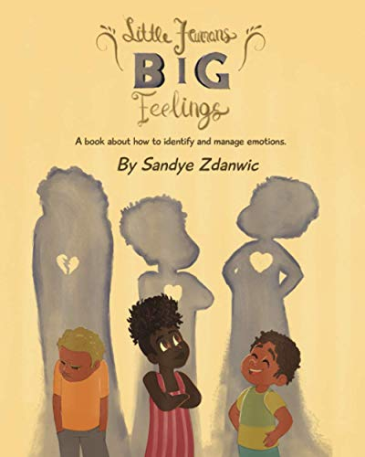 Little Humans, Big Feelings: A book about how to identify and manage emotions