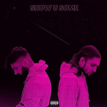 Show U Some (feat. Shane Yaseen)