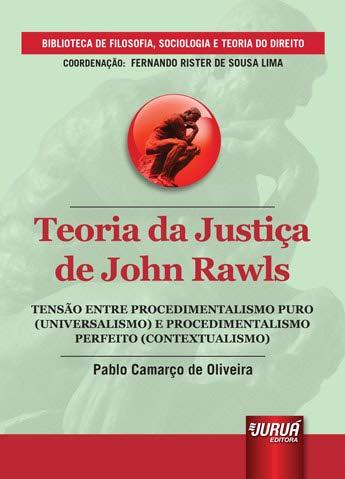 Teoria da Justiça de John Rawls - Tensão entre Procedimentalismo Puro (Universalismo) e Procedimentalismo Perfeito (Contextualismo)