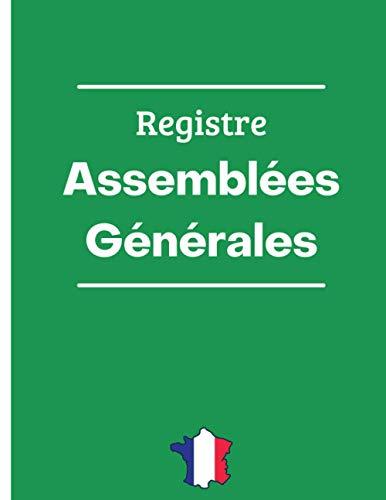 Registre d'Assemblées Générales: Livre d'assemblées Générales – 121 pages